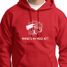 Where's My Hose At? Funny Fireman Tee Firefighter Novelty Gift Hoodie Sweatshirt