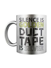 New Silence Is Golden Duct Tape Is Silver Mug