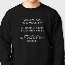 WE WANT A CURE FOR TOURETTES Crude T-shirt Funny College Crew Neck Sweatshirt