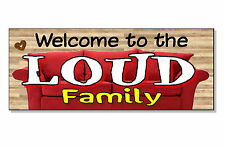 FUNNY FRONTAGE GIFT Welcome to the LOUD Family Plaque Sign door wall hall front