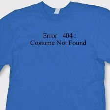 ERROR 404 Costume Not Found T-shirt Funny Computer Geek Halloween Tee Shirt