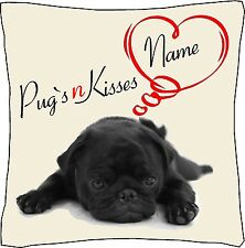"""Pug`s n Kisses Cushion Cover Personalised 18""""x18"""" Gift Mothers Day Black pug"""