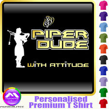 Bagpipe Piper Dude With Attitude - Custom Music T Shirt 5yrs - 6XL MusicaliTee