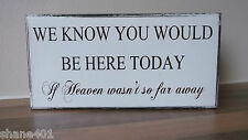 Wedding Sign,In Loving Memory,We Know you would be here today,table/sign 050