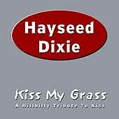 HAYSEED DIXIE: Kiss My Grass A Hillbilly Tribute (CD 2003) Love Gun/Lick It Up +
