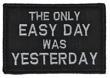 The Only Easy Day was Yesterday, Seal Saying 2x3 Military Morale Patch Velcro