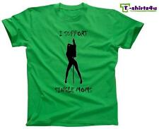 I SUPPORT SINGLE MOMS Funny College Party Strip Club Stripper T-Shirt NEW Green