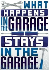 What Happens In The Garage Tin Sign 30.5x40.5cm