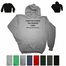 I Want You To Know That Someone Cares Funny Rude Humor Adult Hoodie Sweatshirt