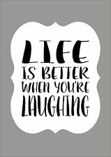 LIFE IS BETTER WHEN YOU ARE LAUGHING Inspirational Inspiring Motivational Quote