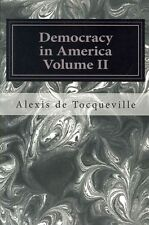 Democracy in America Volume II by Alexis De Tocqueville Paperback Book (English)