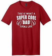 This Is What Super Cool Dad Look Like Funny Mens V-Neck T Shirt Fathers Day Gift