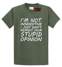 I'm Not Insensitive Funny T Shirt Rude Adult Humor Party Gift Tee Shirt
