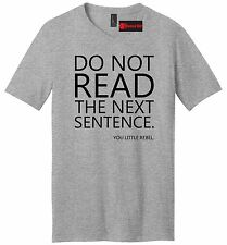 Do Not Read The Next Sentence You Rebel Funny Mens V-Neck T Shirt Gift Party Tee