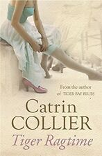 Tiger Ragtime, Collier, Catrin, Good Condition Book, ISBN 0752867059