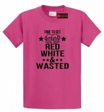 Time To Get Red White & Wasted Funny T Shirt July 4th Patriotic USA Tee S-5XL