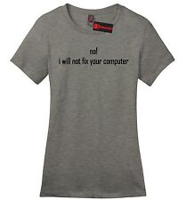 No I Will Not Fix Your Computer Funny Ladies T Shirt Cute Programmer Gift Tee Z4