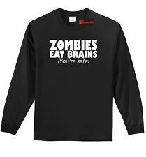 Zombies Eat Brains You're Safe Funny L/S T Shirt Rude Halloween Party Tee Z1