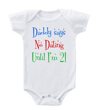 Daddy Says No Dating Until I'M 21 Cotton Baby Bodysuit One Piece