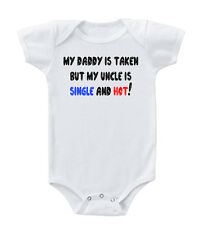 My Daddy Is Taken But My Uncle Is Single And Hot! Cotton Baby Bodysuit One Piec