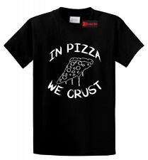 In Pizza We Crust Funny T Shirt Pizza Lover Drunk Party Tee Shirt S-5XL