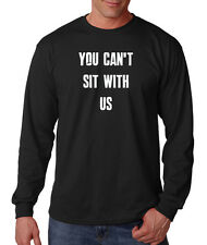 You Can'T Sit With Us Funny Cotton Long Sleeve T-Shirt Tee