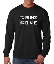 Don'T Like Guns Don'T Buy One Cotton Long Sleeve T-Shirt Tee