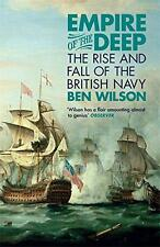 NEW - Empire of the Deep: The Rise and Fall of the British Navy, Wilson, Ben - P