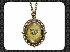Not all those who wander are lost - Lord Of The Rings Quote Necklace Hobbit