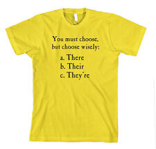 You Must Choose But Choose Wisely: There Their They'Re Funny T-Shirt Tee