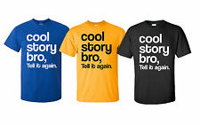 Cool Story Bro Tell it again funny saying Urban Jersey Shore Men's T-Shirt