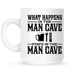What Happens In The Man Cave Stays In The Man Cave White Mug