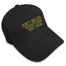 Don'T Believe Everything You Think Embroidery Embroidered Structured Hat Cap