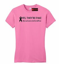 Yes They're Fake Real Tried Kill Breast Cancer Awareness Juniors T Shirt PetiteS