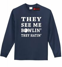 See Me Bowlin They Hatin Funny Bowling L/S T Shirt Cute Bowling League Gift Z1