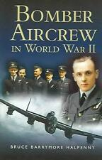 NEW Bomber Aircrew of World War II: True Stories of Frontline Air Combat by Bruc