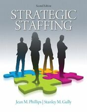 Strategic Staffing (2nd Edition) by Phillips & Gully