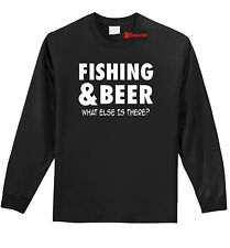 Fishing Beer What Else Is There Funny L/S T Shirt Father Holiday Gift Tee Z1