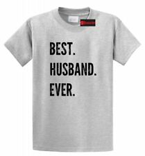 Best Husband Ever T Shirt Holiday Gift Fathers Day Valentine's Day Gift Tee