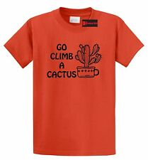 Go Climb A Cactus Funny T Shirt Rude Humor Mean Offensive F Off Gift Tee Shirt