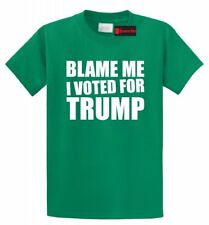 Blame Me I Voted Trump T Shirt Political Anti Hillary Republican Elections Tee