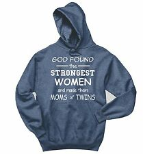 God Found Strongest Women Mom Of Twins Funny Sweatshirt Mom Gift Hoodie