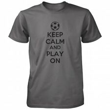 Keep Calm And Play On - Soccer T-shirt
