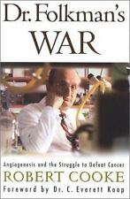 Dr. Folkman's War: Angiogenesis and the Struggle t