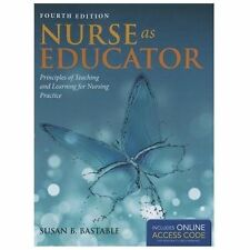 Nurse as Educator by Susan B. Bastable with Access Code