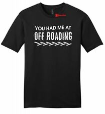 You Had Me At Off Roading Funny Mens Sft T Shirt 4x4 Country Redneck Gift Tee Z2