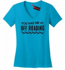 You Had Me At Off Roading Funny Ladies VNeck T Shirt Country Redneck Gift Tee Z5