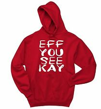 Eff You See Kay Funny Sweatshirt College Humor Curse Rude Party Hoodie