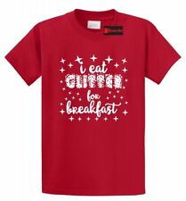 I Eat Glitter For Breakfast Funny T Shirt Cute Gift Graphic Tee S-5XL
