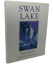 Mark Helprin, Chris Van Allsburg (Illustrations)  SWAN LAKE  1st Edition 1st Pri